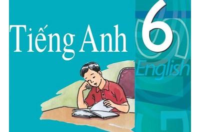 Gia Sư Tiếng Anh Lớp 6 - Tìm Gia Sư Tiếng Anh Lớp 6 Giỏi Cho Con